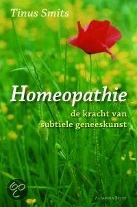 Homeopathie, de kracht van subtiele geneeskunst